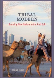 Tribal Modern: Branding New Nations in the Arab Gulf
